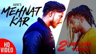 Aafat - MEHNAT KAR - The Motivational Anthem (Official Music Video)
