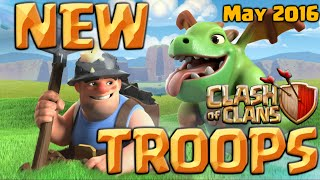 Clash of Clans | NEW TROOPS 2016! Baby Dragon and Miner - CoC May 2016 New Update