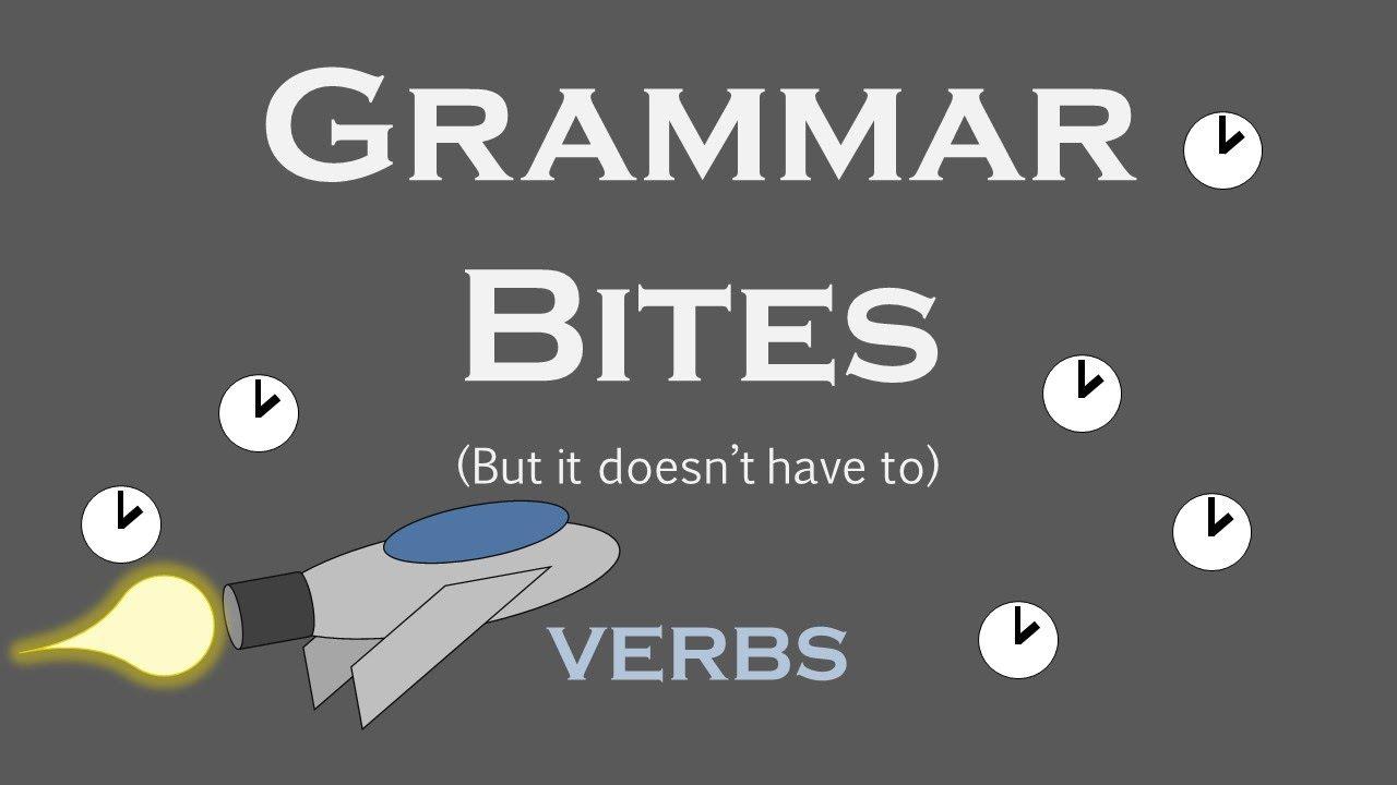 Grammar Bites | Verbs