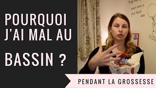 POURQUOI J'AI MAL AU BASSIN PENDANT LA GROSSESSE ? (Les douleurs de la grossesse 1/5)