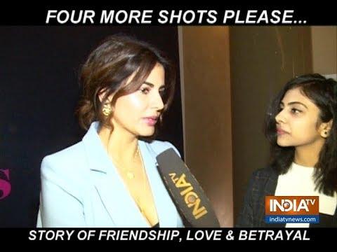 Four More Shots Please: Exclusive Star Cast Interview -Kirti Kulhari, Sayani Gupta and Maanvi Gagroo