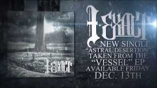 I Exalt - Astral Desertion (featuring Sean Harmanis from Make Them Suffer)