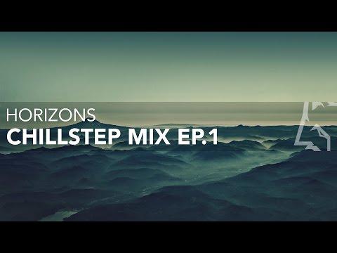 'Horizons' Chillstep Mix EP.1