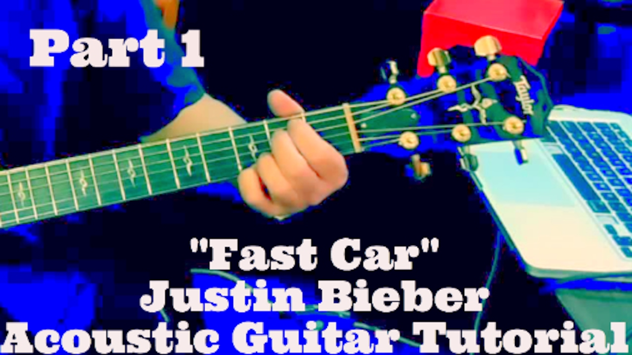 Fast Car Acoustic Guitar Tutorial Justin Bieber Version YouTube - Fast car plucking