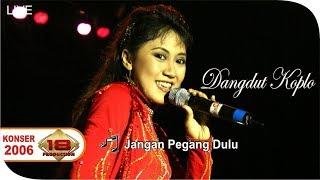Live Dangdut Jangan Pegang Dulu Konser Mempawah, 26 Mei 2006.mp3