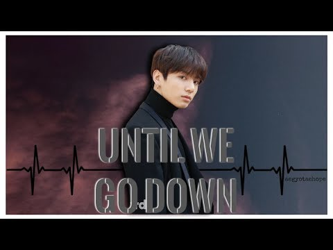 UNTIL WE GO DOWN EP. 1 [BTS Jungkook FF]