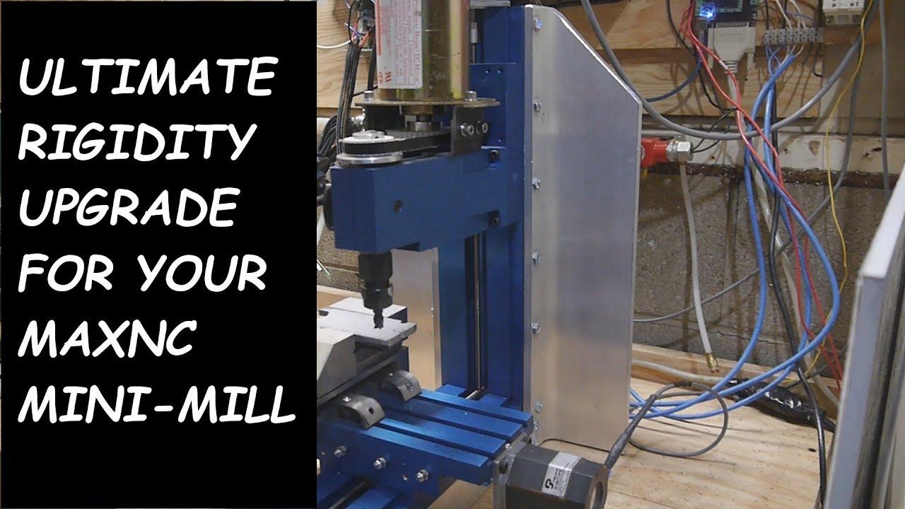 How Rigid Can We Make The Maxnc Cnc Mini Mill The Answer