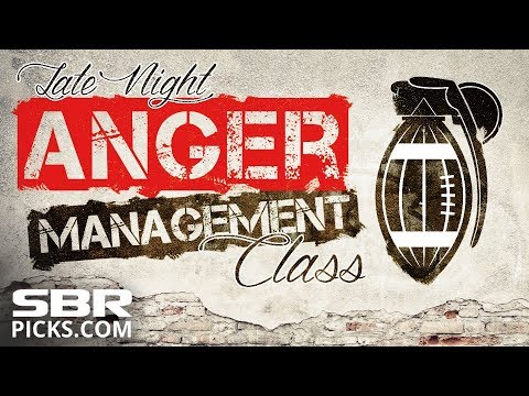 Late Night Anger Management Class | Gabe Morency's Sports Betting Rants & Picks