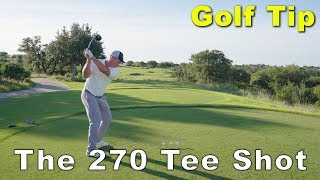 THE 270 TEE SHOT GOLF TIP featuring BOBBY STEINER