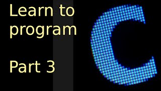 learn to program with c - Part 3 - Helloworld