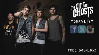 The Gift of Ghosts - Gravity (New Single) w/ Download!