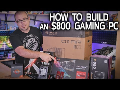 How To Build an $800 Gaming PC in Late 2018!