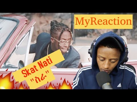 Reaction video To Skat Nati - Sira | ስራ - New Ethiopian Music 2018