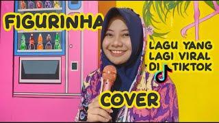 FIGURINHA COVER BY ADINDA NEGARA (Lirik terjemah Indonesia)