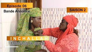 INCHALLAH, Mounass Ak Sey Bi - Saison 2 - Episode 6 : la bande annonce