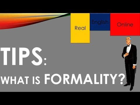TIPS: WHAT IS FORMALITY?