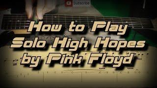 How To Play Pink Floyd - High Hopes Solo # 2 (Part 1) Как играть, Guitar lesson