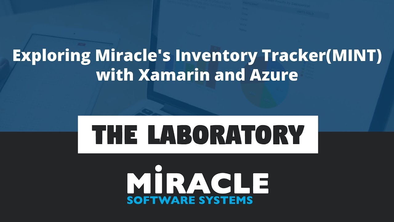 Exploring Miracle's Inventory Tracker (MINT) with Xamarin