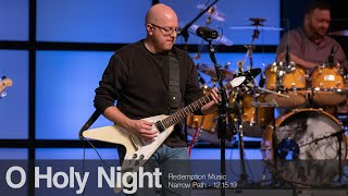 Redemption Music: O Holy Night (Narrow Path)