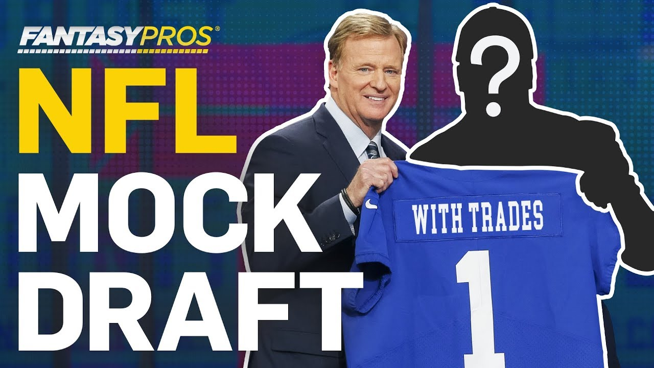 2019 Nfl Mock Draft With Trades 2 0 Fantasypros