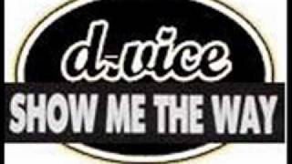 D-Vice - show me the way (radio edit)