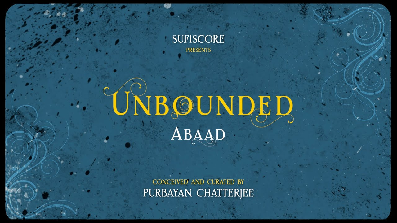 UNBOUNDED - ABAAD | Album trailer | Purbayan Chatterjee | Sufiscore