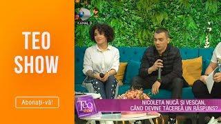 Teo Show (17.04.2019) - Nicoleta Nuca si Vescan, cand devine tacerea un raspuns
