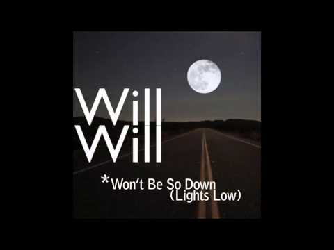 Will - Won't Be So Down (Lights Low) FULL VERSION + HQ Audio