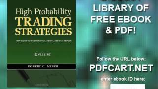 High Probability Trading Strategies Entry to Exit Tactics for the Forex, Futures, and Stock Markets