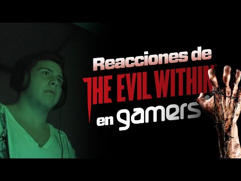 Reacciones The Evil Within en Gamers