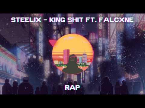 Steelix - King Shit ft. falcxne