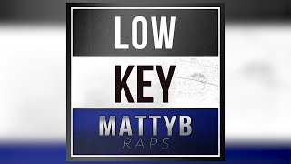 MattyBRaps - Low Key (Audio Only)