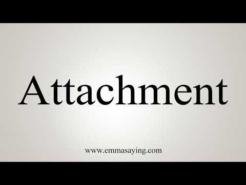 How To Pronounce Attachment