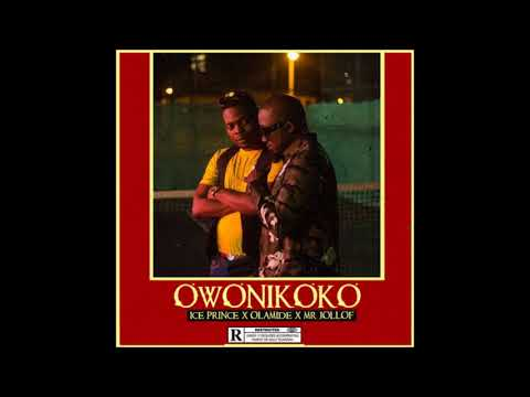Ice Prince - Owonikoko ft. Olamide & Mr Jollof (Audio) | 2017