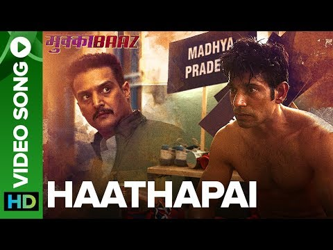 Haathapai Full Video Song -Sukhwinder Singh | Mukkabaaz Songs