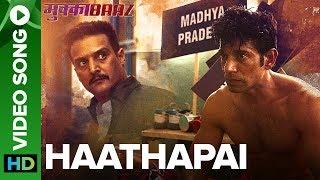Haathapai – Video Song   Mukkabaaz   Vineet & Zoya   Sukhwinder Singh   Anurag Kashyap