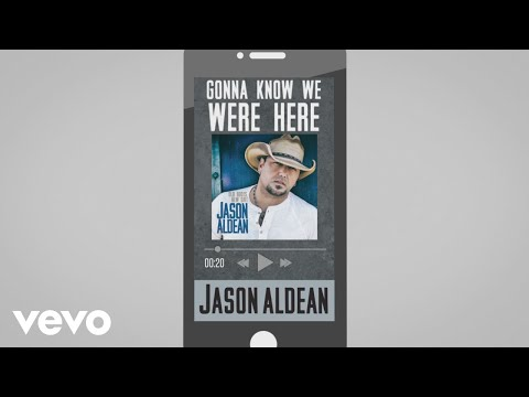 Jason Aldean - Gonna Know We Were Here (Audio)