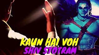 Kaun Hai Voh | Shiv Stotram | Agam Agrawal | Bahubali