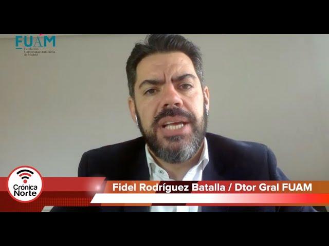 Entrevista Fidel Rodríguez Batalla / Dtor Gral de la Fundación de la Universidad Autónoma  FUAM
