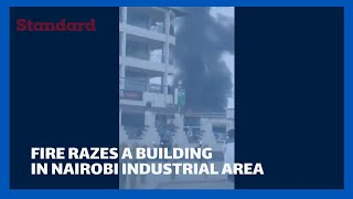 Fire razes down a building in Nairobi Industrial Area