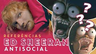 """AS MELHORES referências cinematográficas em """"Antisocial"""", de Ed Sheeran & Travis Scott!"""