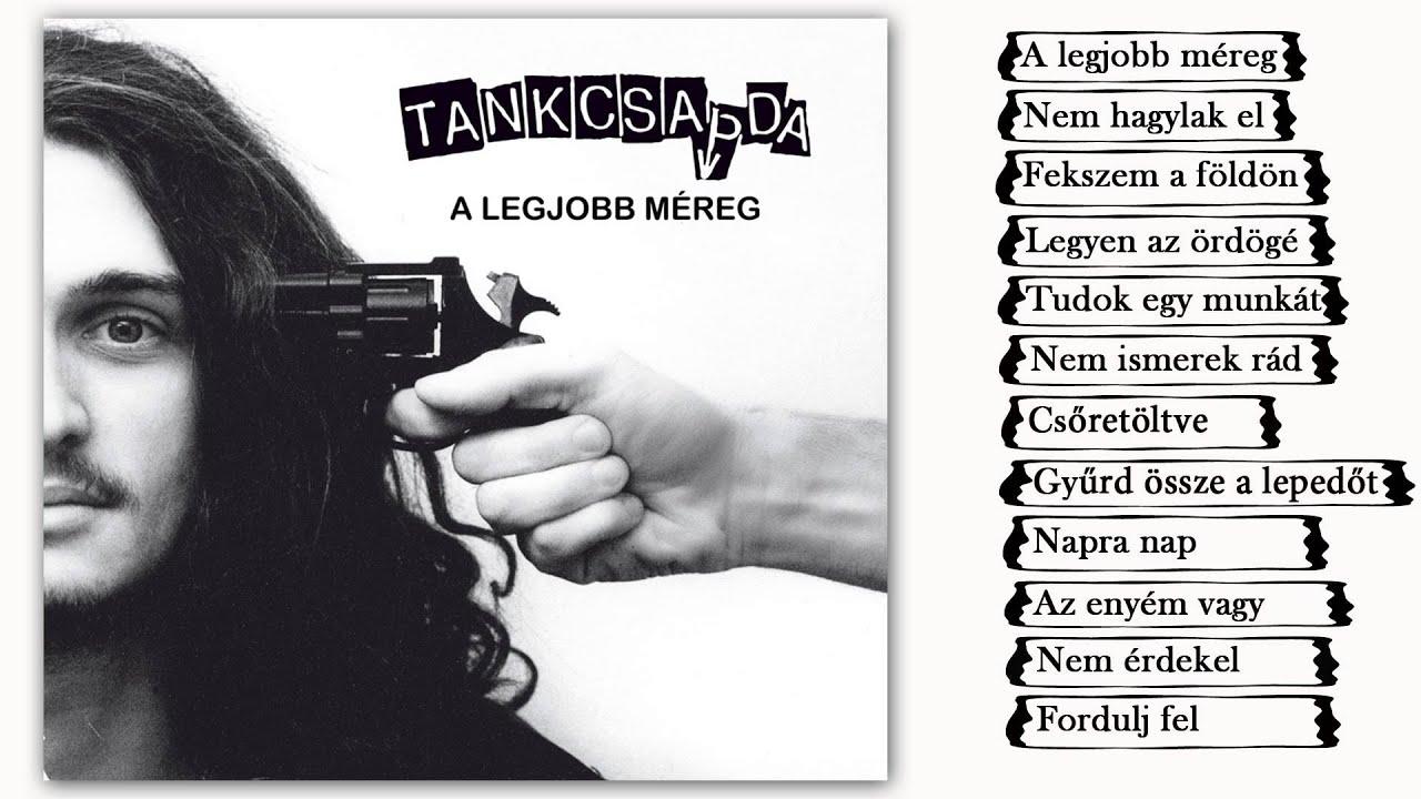 Tankcsapda - A legjobb méreg (Teljes album) - YouTube