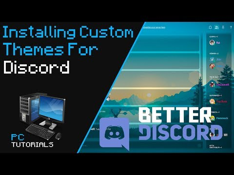 How To Install Custom Themes On Discord