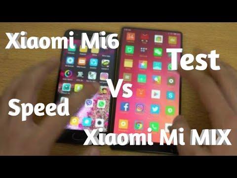 Xiaomi Mi6 vs Xiaomi Mi MIX   Speed Test! Fist review   YouTube