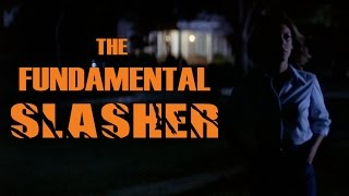 Halloween - The Fundamental Slasher