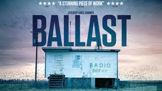 BALLAST - UK Theatrical Trailer