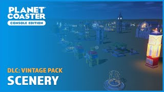 Vintage: Scenery Blueprints (No commentary) - DLC - Planet Coaster: Console Edition