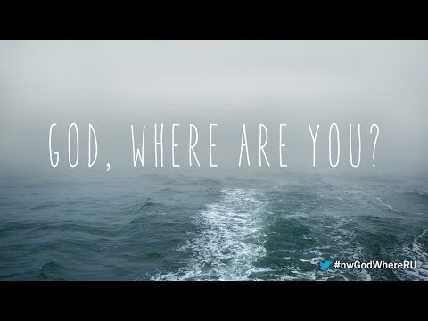 God, Where Are You? - Part 1: You'll Get Through This - Pastor Kent Chevalier