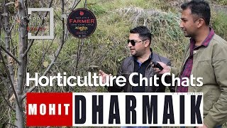 2018 |  Mr. MOHIT DHARMAIK JI | Horticulture Chit Chats |  Lets Grow Apple