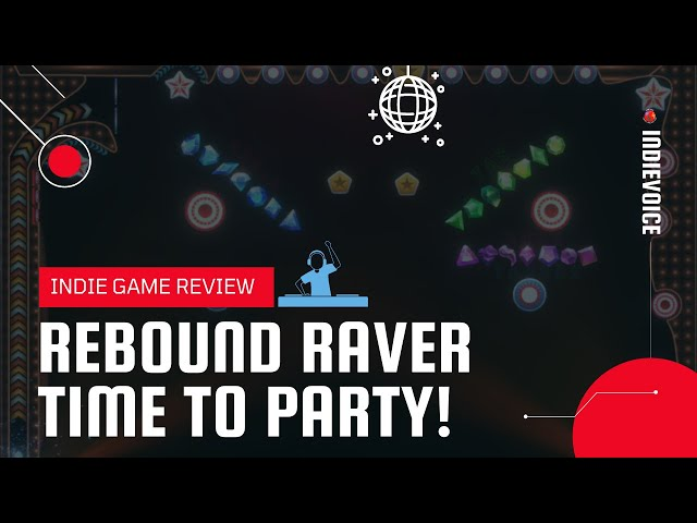Indie Game Review: REBOUND RAVER - TIME TO PARY PINBALL!